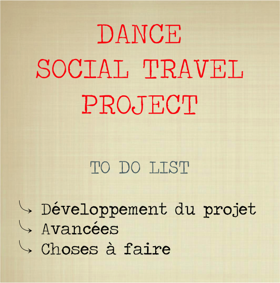 TO DO LIST – DEVELOPPEMENT DANCE SOCIAL TRAVEL PROJECT